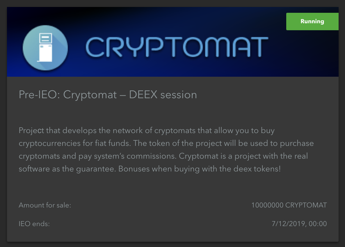 Go to your Deex account and select the IEO Cryptomat tab